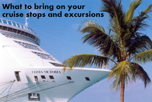 what to bring on your cruise excursion